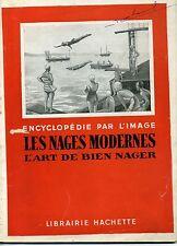 LES NAGES MODERNES. L'ART DE BIEN NAGER. ENCYCLOPEDIE PAR L'IMAGE 1934.