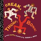 Creak, Thump, Bonk! by Susan L. Roth (Paperback, 2007)