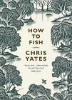 How to Fish by Chris Yates (Paperback, 2007)