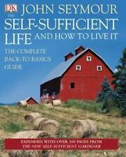 The Self-Sufficient Life and How to Live It by John Seymour (2009, Hardcover)