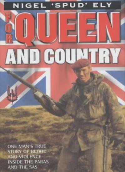 For Queen and Country: One Man's True Story of Blood and Violence in the SAS By