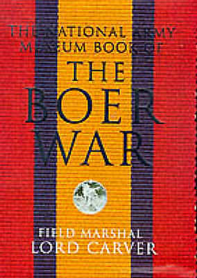 Carver, Field Marshall Lord .. The National Army Museum Book of the Boer War