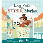 Lucy Visits the Super Market by Ashlie Hammond (Paperback / softback, 2012)