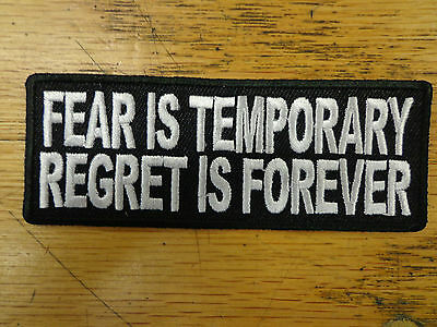 FEAR IS TEMPORARY REGRET IS FOREVER EMBROIDERED PATCH