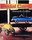 Pedal Cars: Chasing the Kidillac by Jane Dwyre Garton (Hardback, 1999)