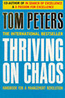 Thriving on Chaos: Handbook for a Management Revolution by Thomas J. Peters (Paperback, 1989)