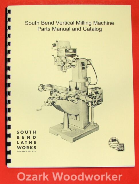 South Bend Vertical Milling Machine Parts Manual 0701 Ebay