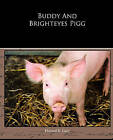 Buddy and Brighteyes Pigg by Howard R Garis (Paperback / softback, 2010)