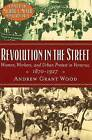 Revolution in the Street: Women, Workers and Urban Protest in Veracruz, 1870-1927 by Andrew Grant Wood (Hardback, 2001)