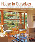 The House to Ourselves: Reinventing Home Once the Kids are Grown by Todd Lawson, Tom Connor (Paperback, 2005)