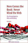 Never Mind the Web: Here Comes the Book by Dr. Miha Kovac (Hardback, 2008)