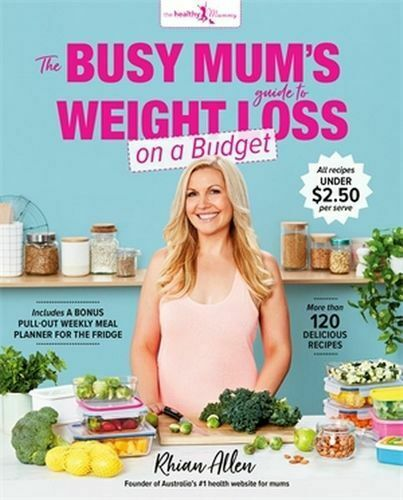 NEW The Busy Mum's Guide to Weight Loss on a Budget By Rhian Allen Paperback