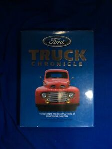 Ford Truck Chronicle The Complete And Colorful Story Of Ford Trucks From 1904