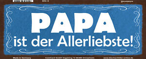 Papa Is The Allerliebste Tin Sign Shield Arched 10 X 27 CM K1828