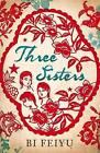 Three Sisters by Bi Feiyu (Paperback, 2010)