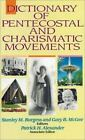 Dictionary of Pentecostal and Charismatic Movements by Gary B. McGee and Stanley M. Burgess (1988, Hardcover)