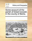 Some Account of the Parish of Great Coxwell, in the County of Berks. by Multiple Contributors, See Notes Multiple Contributors (Paperback / softback, 2010)