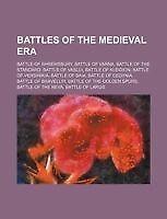 Battles of the Medieval era: Battle of Shrewsbury, Battle of Varna, Battle of t