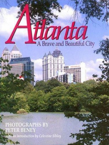 Atlanta : A Brave and Beautiful City by Peter Beney (1994, Hardcover)