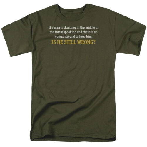 Humorous Adult T-Shirt All Sizes IS A MAN STILL WRONG