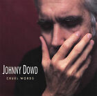 Cruel Words by Johnny Dowd (CD, Oct-2006, Bongo Beat Records)