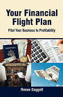 Your Financial Flight Plan: Pilot Your Business to Profitability by Renee Daggett (Paperback / softback, 2008)