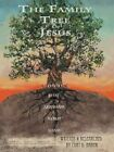The Family Tree of Jesus: The Master List That Leads to the Master by Curt D Baker (Paperback / softback, 2013)