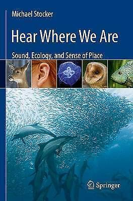 1 of 1 - Hear Where We Are: Sound, Ecology, and Sense of Place by Michael Stocker...