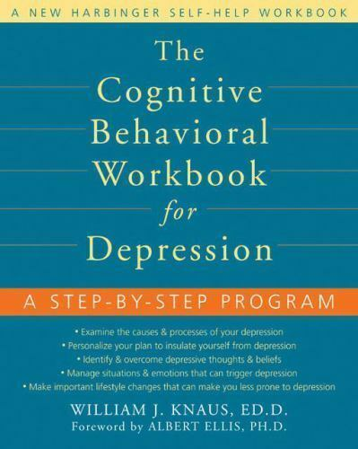 Workbook: The Cognitive Behavioral Workbook for Depression : A Step