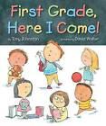 First Grade, Here I Come! by Tony Johnston (Hardback, 2015)