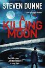 A Killing Moon by Steven Dunne (Paperback, 2015)