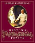 Heston's Fantastical Feasts by Heston Blumenthal (Hardback)