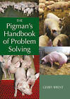 The Pigman's Handbook of Problem Solving by Gerry Brent (Hardback, 2010)
