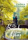 Brücke aus Glas von Zsoka Schwab (2016, Taschenbuch)