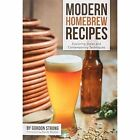 Modern Homebrew Recipes: Exploring Styles and Contemporary Techniques by Gordon Strong (Paperback, 2015)