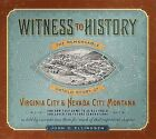 Witness to History: The Remarkable Untold Story of Virginia City and Nevada City, Montana by John Ellingsen (Paperback / softback, 2011)