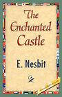 The Enchanted Castle by E Nesbit, Nesbit E Nesbit (Paperback / softback, 2007)