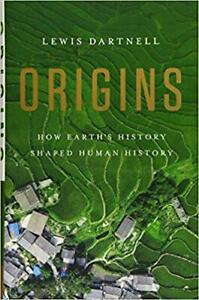 Origins-How-Earth-039-s-History-Shaped-Human-History-Lewis-Dartnell-HARDBACK-c1