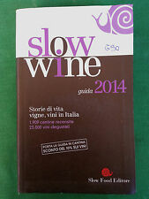 SLOW WINE GUIDA 2014 STORIE DI VITA, VIGNE VINI ITALIA SLOW FOOD EDITORE. N°G90.