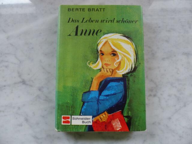 Berte Bratt - Das Leben wird schöner Anne - gebundenes Schneider-Buch m Umschlag
