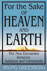 For the Sake of Heaven and Earth: The New Encounter Between Judaism and Christianity by Jewish Publication Society (Paperback, 2004)