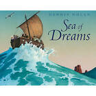 Sea of Dreams by Dennis Nolan (Hardback, 2011)