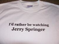 i'd Rather Be Watching Jerry Springer Quality Shirt Great Gift