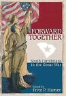 Forward Together: South Carolinians in the Great War by History Press (SC) (Paperback / softback, 2007)
