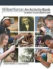 Wilberforce: An Activity Book: 24 Ready to Use Lesson Plans by Senior Lecturer in History and Dean of Arts and Humanities Andrew Edwards, Fleur Thornton (Paperback / softback)