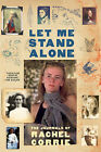 Let Me Stand Alone: The Journals of Rachel Corrie by Rachel Corrie (Paperback, 2009)
