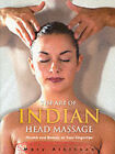 The Art of Indian Head Massage by Mary Atkinson (Paperback, 2001)