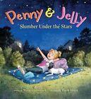 Penny & Jelly: Slumber Under the Stars by Maria Gianferrari (Hardback, 2016)