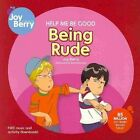 Help Me be Good Being Rude by Joy Berry (Paperback, 2010)