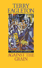 Against the Grain: Selected Essays by Terry Eagleton (Paperback, 1986)